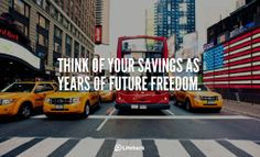 30sec Tip: What Do You Think of Savings?    Think of your savings as years of future freedom.