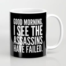 Mug featuring Good Morning, I See The Assassins Have F… by CreativeAngel