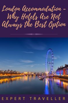 London Accommodation - Why Hotels Are Not Always the Best Option London Accommodation, Second Choice, London Travel, Choices, Hotels, Workout, Type, Work Outs