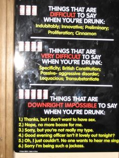 things that are difficult to say when drunk...