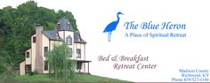 ***DOES NOT HOST WEDDINGS AT THIS TIME*** Blue Heron Bed and Breakfast / Retreat Center - for reservations call 527-0186 or email blueheronbb@aol.com
