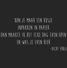 Inspiring quotes about life : QUOTATION – Image : Quotes Of the day – Description Kusje.missen je nog iedere dag Sharing is Power – Don't forget to share this quote ! Words Quotes, Wise Words, Sayings, Mantra, Dutch Words, Dutch Quotes, After Life, Thats The Way, Quotes About Moving On