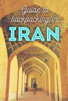 This is our ultimate guide to backpacking in Iran! Amazingly friendly people, incredible architecture and fascinating history. What more could you want?