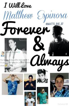 Live Matthew Espinosa forever and always