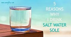 """Salt Water Sole: Fill 1 qt mason jar 1/3 full w unrefined salt. Fill water to 2"""" from top. Cover with Saran, shake, wait 24 hrs. If all salt dissolved, add more til it won't dissolve. Keeps indefinitely on counter. Take 1/2 tsp+ in glas water in AM. gm John 3:16"""