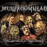 Mushroomhead-Beautiful Stories For Ugly Children