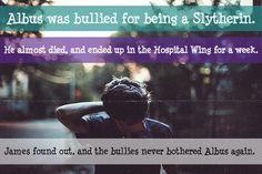 Harry Potter Next Generation Confessions - Albus sufría bullying por estar en Slytherin. Una vez el casi muere, fue internado en el Hospital Wing por una semana. James supo eso y los bravucones nunca mas molestaron a Albus. (Nada me pertenece yo solo traduzco by: shipergirl)