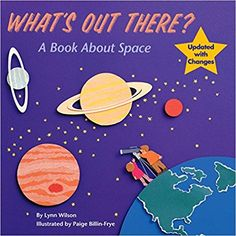 What's Out There?: A Book about Space (Reading Railroad): Lynn Wilson, Paige Billin-Frye: 8601404388859: Amazon.com: Books
