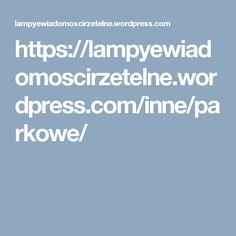 https://lampyewiadomoscirzetelne.wordpress.com/inne/parkowe/