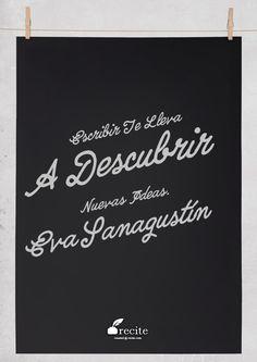 Escribir te lleva a descubrir nuevas ideas. Eva Sanagustín - Quote From…
