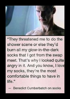 Benedict Sockerbatch. He's so freaking cute when he talks about socks. --I STILL WISH THEY USED THE SHOWER SCENE THOUGH!!