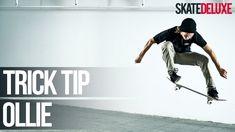 How to Ollie | Skateboard Trick Tip |skatedeluxe