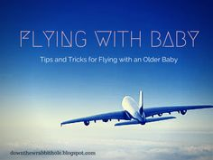 """Tips and advice for flying with a baby. Find out more at """"Down the Wrabbit Hole - The Travel Bucket List"""". Click the image for the blog post."""