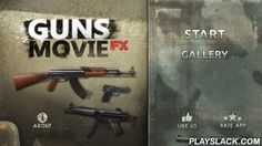 Guns Movie FX  Android App - playslack.com , Guns Movie FX let you create amazing movie with your favourite gun. Our FX contains Realistic Sound, Smoke, Flash and Recoil Effects! Just choose your weapon, record a video and put the gun effect on it! This i