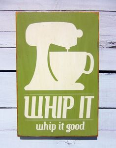 Whip it sign #diy #decor #wall art #kitchen #wood #plaque