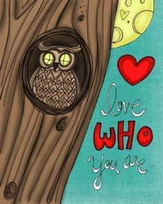 Love who you are via etsy