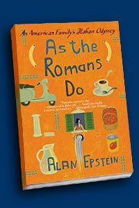 Alan Epstein's bestselling book.  The story of his family's move to Rome.  Vivid, adventurous...made me SO jealous!