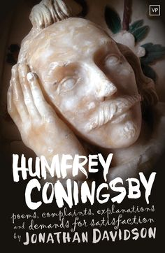 'Humfrey Coningsby' by Jonathan Davidson, first published April 2015. Photograph by the author, design by Jamie McGarry. Full details: http://www.valleypressuk.com/books/humfreyconingsby/