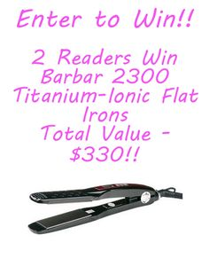 {Giveaway} 2 Readers Win Barbar 2300 Titanium-Ionic Flat Irons! Total Value $330!!