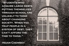 Noam Chomsky: (Photo: Creative Commons)  Something to think about and digest over time. Pay off Debt, Student Loan Debt #debt