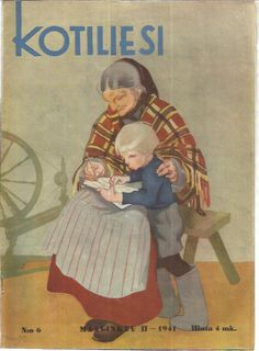 Kotiliesi 6/1941 ( Kansi Martta Wendelin 9 Finnish Women, 23 November, Vintage Christmas Cards, Mother And Child, Historian, Martini, Finland, Childrens Books, Illustrators