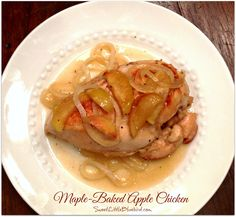MAPLE-BAKED APPLE CHICKEN - Only 5 ingredients!    Delicious fall recipe!