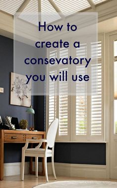 How to create a conservatory you will use and love - a beautiful space . WE often neglect our beautiful consevatories but what we need to do is turn them into rooms we love. here is how to make a useful conservatory and the perfect conservatory for you+++++++++++++++r home.