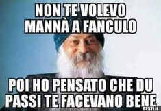 Non te volevo mannà Jokes Quotes, Memes, Famous Phrases, Funny Times, Osho, Feel Better, Quotations, Lol, Smile