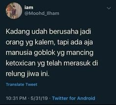 Quotes Lucu, Quotes Galau, Jokes Quotes, Funny Quotes, Real Quotes, Funny Tweets Twitter, Twitter Quotes, Tweet Quotes, Mood Quotes