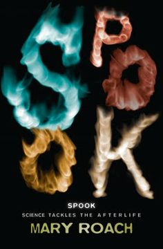 Spook by Mary Roach--This book about Roach's search for proof of the supernatural is more funny than scary. An entertaining read for anyone interested in life after death (I mean aren't we all a bit curious about the next world).