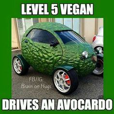 Awww, I want to drive an avocado mobile!!!  #VeganHumor #Compassion