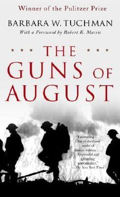 The Guns of August by Barbara W. Tuchman - A fantastic book on the prelude and first month of World War I.
