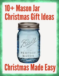 10+ Mason Jar Christmas Gift Ideas to make, craft or buy... curated by Mums Make Lists. Christmas Made Easy