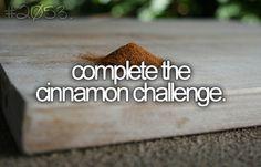 Complete the Cinnamon Challenge
