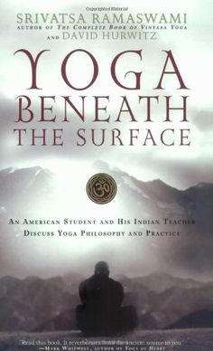 Yoga Beneath the Surface: An American Student and His Indian Teacher Discuss Yoga Philosophy and Practice by Srivatsa Ramaswami. Save 25 Off!. $12.71. Publisher: Da Capo Press (June 22, 2006). Publication: June 22, 2006. Author: Srivatsa Ramaswami