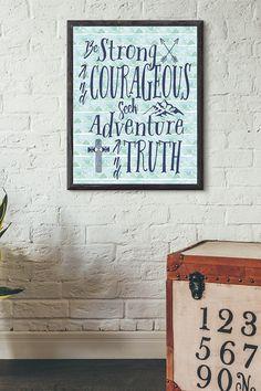 Be strong and courageous seek adventure and truth print. Nursery Prints, Bedroom Prints, Verses For Cards, Bible Verse Art, Be Strong And Courageous, Boys Bedroom Decor, Christian Wall Art, Keep The Faith, Digital Wall