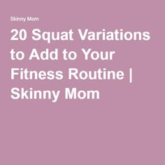 20 Squat Variations To Add To Your Fitness Routine Squat Variations, Skinny Mom, You Fitness, Squats, Fitness Inspiration, Routine, Healthy Living, Ads, Workout