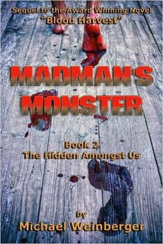 Madman's Monster, Book 2: The Hidden Amongst Us - Kindle edition by Michael Louis Weinberger. Literature & Fiction Kindle eBooks @ Amazon.com.