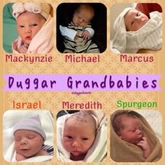 There's a picture of each Duggar Grand baby right after they were born!I'll post more pictures of the babies weight @birth!I didn't make this edit.
