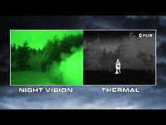 Night Vision versus Thermal Imaging  ML: A very, very important info. See the video.