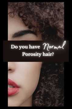 Do you have normal porosity hair? This porous level is less common and though it may require the least amount of work there are still some things you can do to maintain the absorption. #normal #porosity #hair #conditioner #products #moisture #guide #black #tips #regimen #routine #natural #curly #hair Low Porosity Hair Products, Hair Porosity, Natural Hair Tips, Natural Hair Styles, Hair Facts, Home Remedies For Hair, Hair Conditioner, Fine Hair, Curly Hair