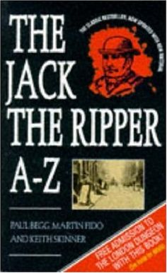 The Jack the Ripper A to Z (HV6535.G6 L623 1996)