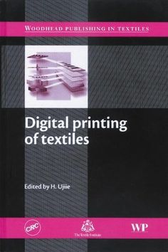Digital Printing of Textiles (Woodhead Publishing Series in Textiles) by H. Ujiie. $269.48. Publication: July 7, 2006. Publisher: CRC Press (July 7, 2006). 368 pages