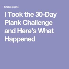 I Took the 30-Day Plank Challenge and Here's What Happened