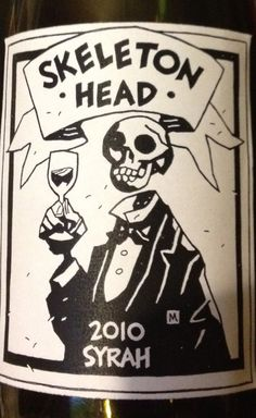 2010 Skeleton Head Syrah Signature Series. I can't speak to the wine within, but I love the label by Hellboy creator Mike Mignola. I love his work.