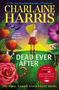 Dead Ever After: A Sookie Stackhouse Novel (Sookie Stackhouse/True Blood): Charlaine Harris: 9781937007881: Amazon.com: Books   Final!!!!!!!!