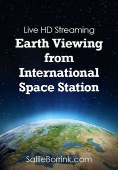 Watch Earth live with this streaming from the International Space Station. Fascinating for learners of all ages!