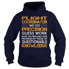 Awesome Tee For Flight Coordinator T Shirts, Hoodies. Get it now ==► https://www.sunfrog.com/LifeStyle/Awesome-Tee-For-Flight-Coordinator-92473175-Navy-Blue-Hoodie.html?41382