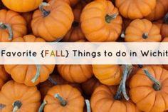 5 Favorite {Fall} Things to Do in Wichita