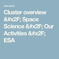 Cluster overview / Space Science / Our Activities / ESA